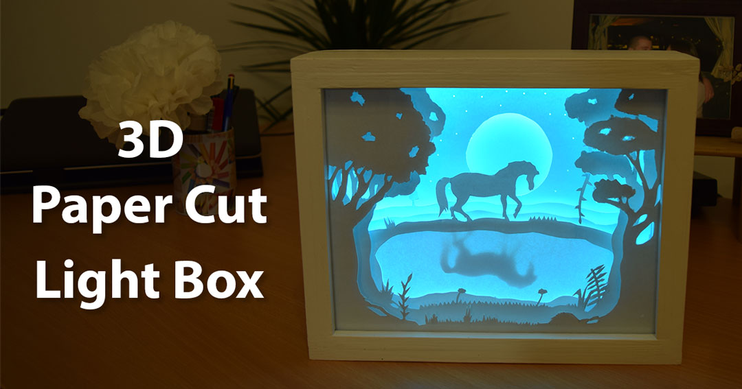 How To Create A 3D Paper Cut Light Box | DIY Project ...